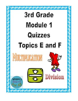 3rd Grade Module 1 Topic E and F Quizzes - Free