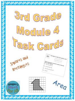 3rd Grade Module 4 Task Cards-Area of Rectangles and Squares - Editable - SBAC