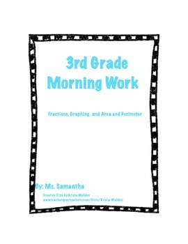 3rd Grade Morning Work Bundle -Fractions, Graphs, and Area and Perimeter
