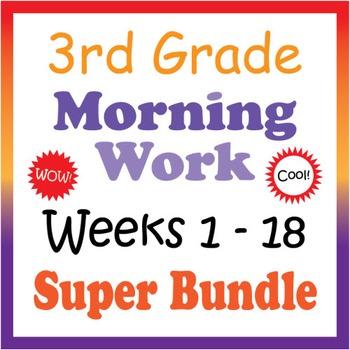 3rd Grade Morning Work: Weeks 1-18 Super-Bundle (CCSS)