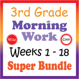 3rd Grade Morning Work: Weeks 1-18 Super-Bundle (CCSS)