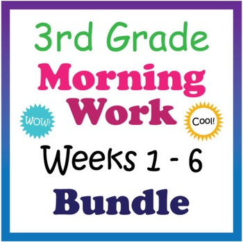 3rd Grade Morning Work: Weeks 1-6 Bundle (CCSS)