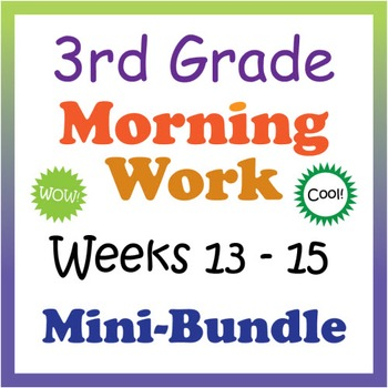 3rd Grade Morning Work: Weeks 13-15 Mini-Bundle (CCSS)