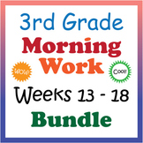 3rd Grade Morning Work: Weeks 13-18 Bundle (CCSS)