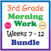 3rd Grade Morning Work: Weeks 7-12 Bundle (CCSS)