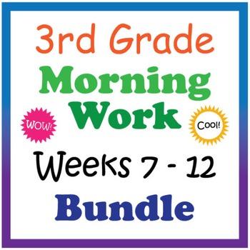 3rd Grade Morning Work: Weeks 7-12 Bundle (CCSS)