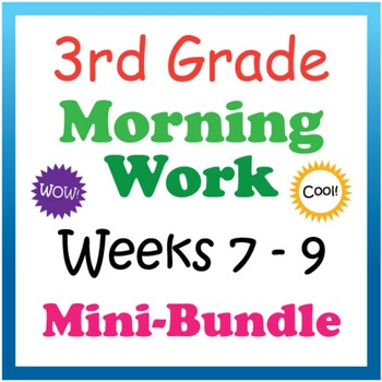 3rd Grade Morning Work: Weeks 7-9 Mini-Bundle (CCSS)