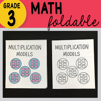 3rd Grade Multiplication Models Foldable by Math Doodles