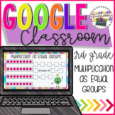 3rd Grade Multiplication as Equal Groups for Google Classroom