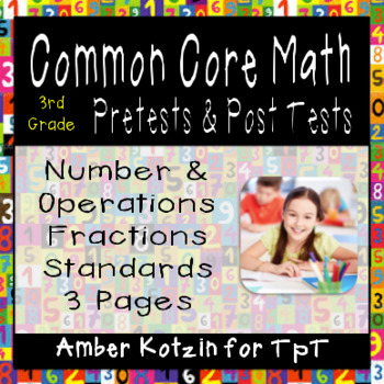 3rd Grade *NUMBER AND OPERATIONS - FRACTIONS* Common Core Pre and Post Tests