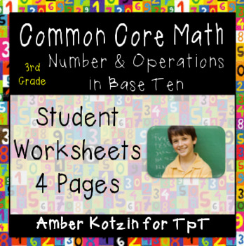 3rd Grade *NUMBER AND OPERATIONS IN BASE TEN* Common Core Worksheets