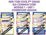 3rd Grade NYS ELA Module 1 Unit 1 PowerPoint Lessons BUNDLE
