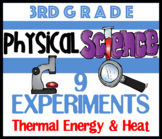 3rd Grade Physical Science: Heat and Thermal Energy (9) Science Experiments