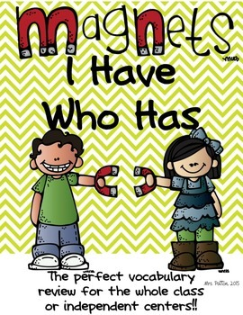 3rd Grade Physical Science-Magnets: I Have - Who Has Vocab