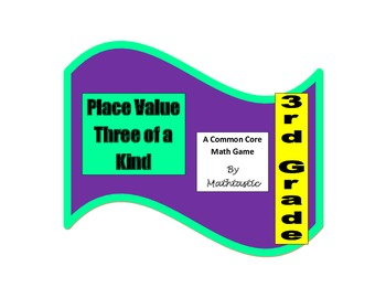 3rd Grade Place Value Three of a Kind Game for Common Core