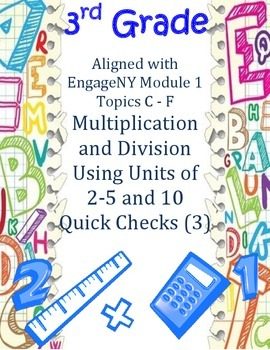 3rd Grade Multiplication and Division Units 1-5 and 10 Quick Checks
