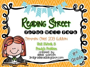 Reading Street 3rd Grade 2013 Focus Wall Posters Unit 2 Week 3 Prudy's Problem