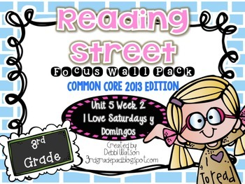 Reading Street 3rd Grade 2013 Focus Wall Posters Unit 5 Week 2 I Love Saturdays