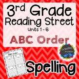 3rd Grade Reading Street Spelling - ABC Order UNITS 1-6