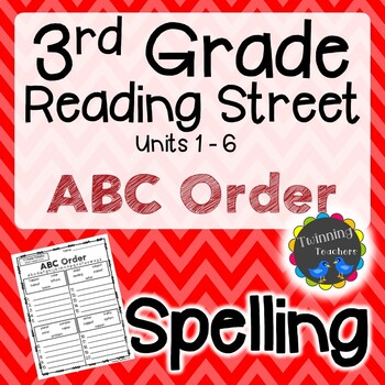 3rd Grade Reading Street ABC Order Spelling Activities UNITS 1-6