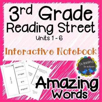 3rd Grade Reading Street - Amazing Words - Interactive Notebook UNITS 1-6