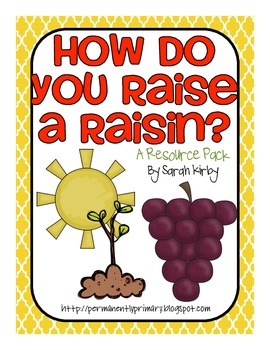 How Do You Raise a Raisin? Resource Pack