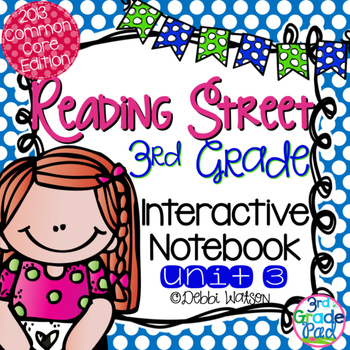 Reading Street 3rd Grade Interactive Notebook Unit 3