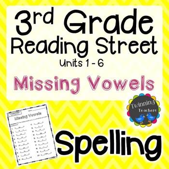 3rd Grade Reading Street Spelling - Missing Vowels UNITS 1-6
