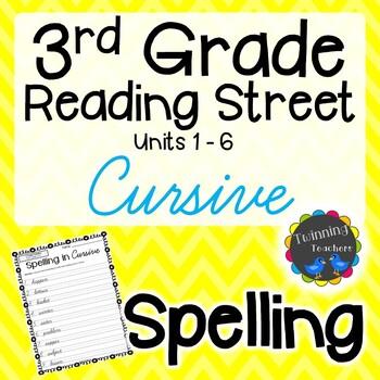 3rd Grade Reading Street Spelling - Cursive UNITS 1-6