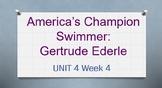 3rd Gr Reading Street 4.4 Unit 4 Week 4 America's Champion- Gertrude Ederle PPT