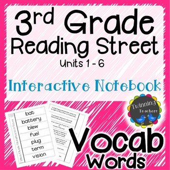 3rd Grade Reading Street Vocabulary Interactive Notebook UNITS 1-6