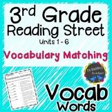 3rd Grade Reading Street Vocabulary Matching UNITS 1-6