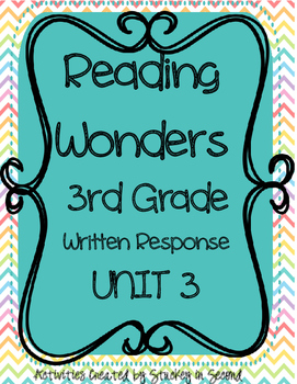 Reading Wonders 3rd Grade WRITTEN RESPONSE {Unit 3}