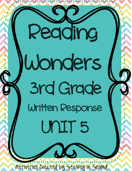 Reading Wonders Companion 3rd Grade WRITTEN RESPONSE {Unit 5}