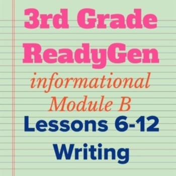 3rd Grade Ready Gen Module B Informational Writing Bundle
