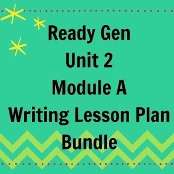 3rd Grade Ready Gen Writing Lesson Plan Bundle Unit 2 Module A