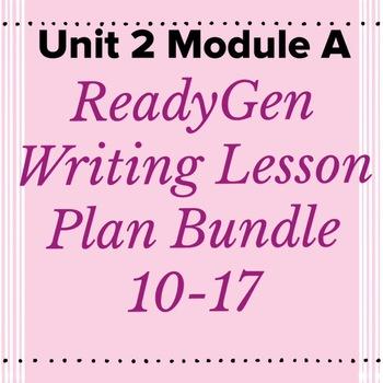 3rd Grade ReadyGEN WRITING Unit 2 Module A Lesson Plan Bundle #10-17
