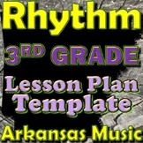 3rd Grade Rhythm Unit Lesson Plan Template Arkansas Music