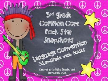 3rd Grade Rock Star Snapshots 3.L.1e:Simple Verb Tenses