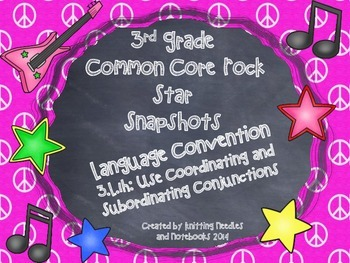 3rd Grade Rock Star Snapshots 3.L.1h: Coordinating/Subordinating Conjunctions