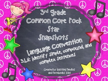 3rd Grade Rock Star Snapshots 3.L.1i: Simple, Compound, and Complex Sentences