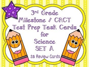 3rd Grade Science Milestone / CRCT Test Prep Task Cards- Set A