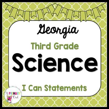 3rd Grade Science: I Can Statements-Georgia