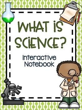 3rd Grade Science Interactive Notebook: What is Science?