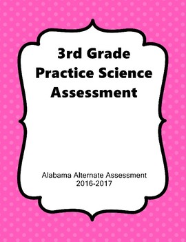 3rd Grade Science Practice Assessment AAA Extended Standards