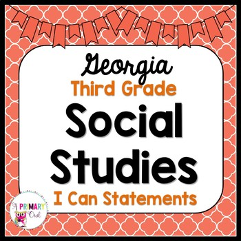 New 2017-2018 3rd Grade Georgia Social Studies Standards: I Can Statements