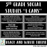 "3rd Grade Social Studies ""I Cans"" (BLACK AND WHITE THEME)"