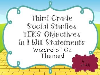 3rd Grade Social Studies Objectives TEKS based. Wizard of Oz Themed