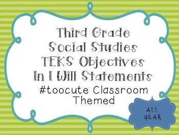 3rd Grade Social Studies Objectives TEKS based. #toocute Classroom Themed