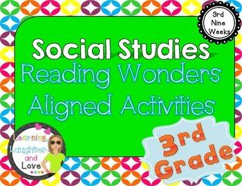 3rd Grade Social Studies Reading Wonders Aligned Activities- 3rd Nine Weeks